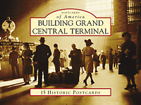 Building Grand Central Terminal [Postcards of America] [NY] [Arcadia Publishing]