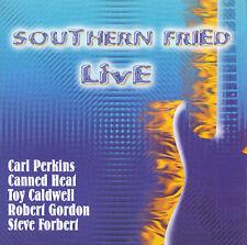 SOUTHERN FRIED LIVE - CARL PERKINS; ROBERT GORDON; STEVE FORBERT; TOY CALDWELL;