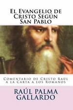 El Evangelio de Cristo Segun San Pablo : Analisis Biohistorico Del...