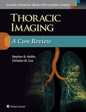 Thoracic Imaging : A Core Review by Christian Cox and Stephen B. Hobbs (2015,...