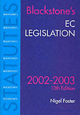 BLACKSTONE'S EC LEGISLATION 2002/2003., Foster, Nigel F., Used; Good Book