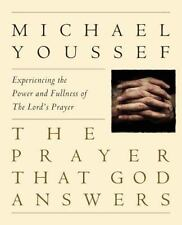 The Prayer That God Answers: Experiencing the Power and Fullness of the Lord's P