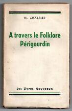 CHABRIER A TRAVERS LE FOLKLORE PERIGOURDIN 1943 CONTES POPULAIRES DORDOGNE