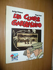 ARRIGO PETACCO HUGO PRATT UN CUORE GARIBALDINO 1892 1992 PREF.BETTINO CRAXI 1992