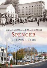 Spencer Through Time, Paperback by Morrill, Hannah; Morrill, Frank, Brand New...