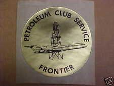 Original Frontier Airlines Petroleum Club Printed on gummed gold foil sticker
