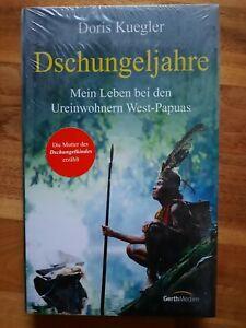 Doris Kuegler - Dschungeljahre | Mein Leben bei den Ureinwohnern West-Papuas HC