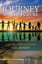 Journey to the Future: A Better World Is Possible (Paperback or Softback)