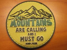 """MORALE PATCH """"THE MOUNTIANS ARE CALLING"""" HOOK BACK HIKING CLIMBING HUNTING LOOK!"""