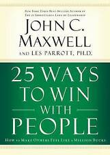 25 Ways to Win with People: How to Make Others Feel Like a Million-ExLibrary