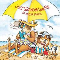 Just Grandma and Me (Little Critter): By Mayer, Mercer