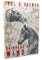 Carl R. Raswan DRINKERS OF THE WIND  1st Edition 1st Printing
