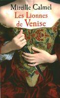 Livre les lionnes de Venise Mireille Calmel 2018 France Loisirs book