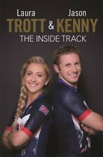 Laura Trott and Jason Kenny: The Inside Track,Laura Trott, Jason Kenny