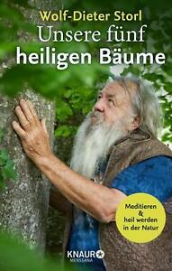 Unsere fünf heiligen Bäume Wolf-Dieter Storl