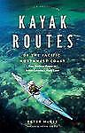 Kayak Routes of the Pacific Northwest Coast : From Northern Oregon to British Co