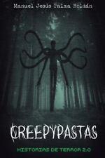 Creepypastas: Historias de Terror 2. 0 by Manuel Palma Roldan (2015, Paperback)