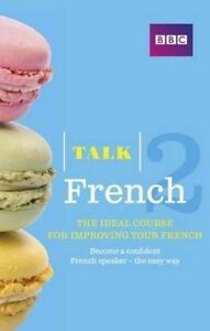 BBC Talk French 2 Ideal Course For Improving Your French By Sue Purcell Brand