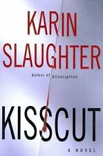 Kisscut by Karin Slaughter (2002, Hardcover) SIGNED 1st/1st