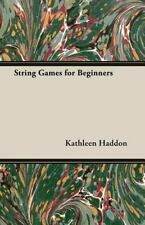 String Games for Beginners by Kathleen Haddon (2006, Paperback)