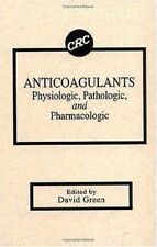 Anticoagulants Physiologic Pathologic and Pharmacologic by David Green