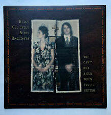 HOLLY GOLIGHTLY & THE BROKEOFFS - YOU CAN'T BUY A GUN WHEN YOU'RE CRYING * MINT