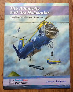 The Admiralty & the Helicopter: Royal Navy Helicopter Projects, Softback book