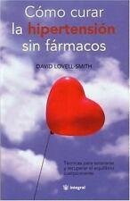 Como Curar la Hipertension sin Farmacos (Salud Natural) (Spanish Edition)