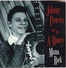 "JOHNNY POWERS & THE A-BONES 'Mama Rock' 7"" NEW estrus mummies Motown Sun Elvis"