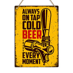 ALWAYS ON TAP Cold Beer Retro Metal Tin Wall Sign Plaque Man Cave Bar Pub Shed