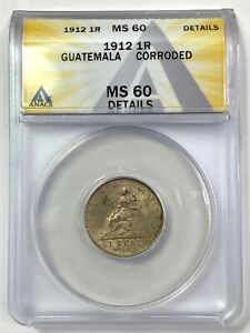 1912 One Real 1R Guatemala SILVER - ANACS MS 60