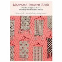 Macrame Pattern Book: Includes Over 70 Knots And Small Repeat Patterns Plus P...