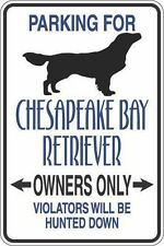 *Aluminum* Parking For Chesapeake Bay Retriever Owners Only 8x12 Metal Sign S297