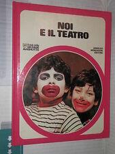 NOI E IL TEATRO Giuliana Poggiani Mondadori 1977 Il Club delle giovani marmotte