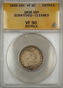 1836 Capped Bust Silver Quarter 25c Coin ANACS VF-30 Details Scratched Clnd (9)