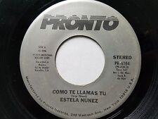 "ESTELA NUNEZ - Como Te Llamas Tu / Golondrina Presumida LATIN POP BALLAD 7"""
