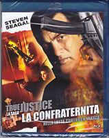 Blu-ray **TRUE JUSTICE ♦ LA CONFRATERNITA** con Steven Seagal nuovo 2011