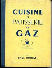 CUISINE ET PATISSERIE AU GAZ - Paul Roinat 1950