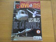 AVIONS  HORS SERIE N° 12 LES AILES DE LA ROYALE - AVIATION AERONAUTIQUE RAF