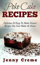 Poke Cake Recipes: Delicious & Easy To Make Dessert Recipes You Can Make At Home