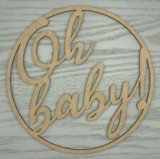 Wooden sign / hoop / ring - Oh baby!