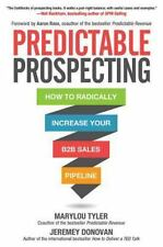 Predictable Prospecting: How to Radically Increase Your B2B Sales Pipeline (Busi