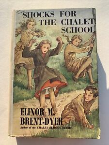 Shocks For The Chalet School by Elinor M. Brent-Dyer - 1952 Hardback With Dust J
