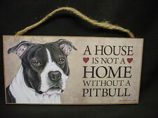 PITBULL A House Is Not A Home PIT BULL Black White  DOG wood SIGN PLAQUE puppy
