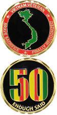 Vietnam Veteran / Enough Said - 50th Anniversary Challenge Coin 3199