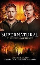 Supernatural : The Usual Sacrifices by Yvonne Navarro and Titan Books (2017,...
