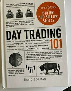 Day Trading 101: From Understanding Risk Management and Creating Trade Plans to