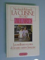NICOLAS DE RABAUDY- LA CUISINE DE CHEZ ALLARD- RECETTES CUISINE FRANCAISE- 1982