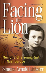 Facing the Lion Abridged Edition Memoirs of a Young Girl in Nazi Europe