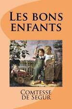 Les Bons Enfants by Comtesse de Segur (2016, Paperback)